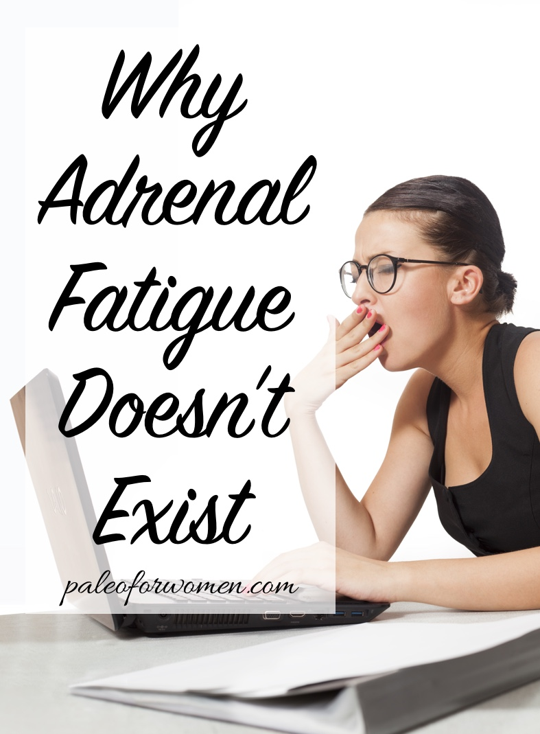 Adrenal fatigue is sort of taken as a given in the paleosphere. But after digging deep into both sides of the issue, I have come to the conclusion that while there are very real ways in which the adrenal glands can malfunction, weaked adrenals simply isn't one of them.