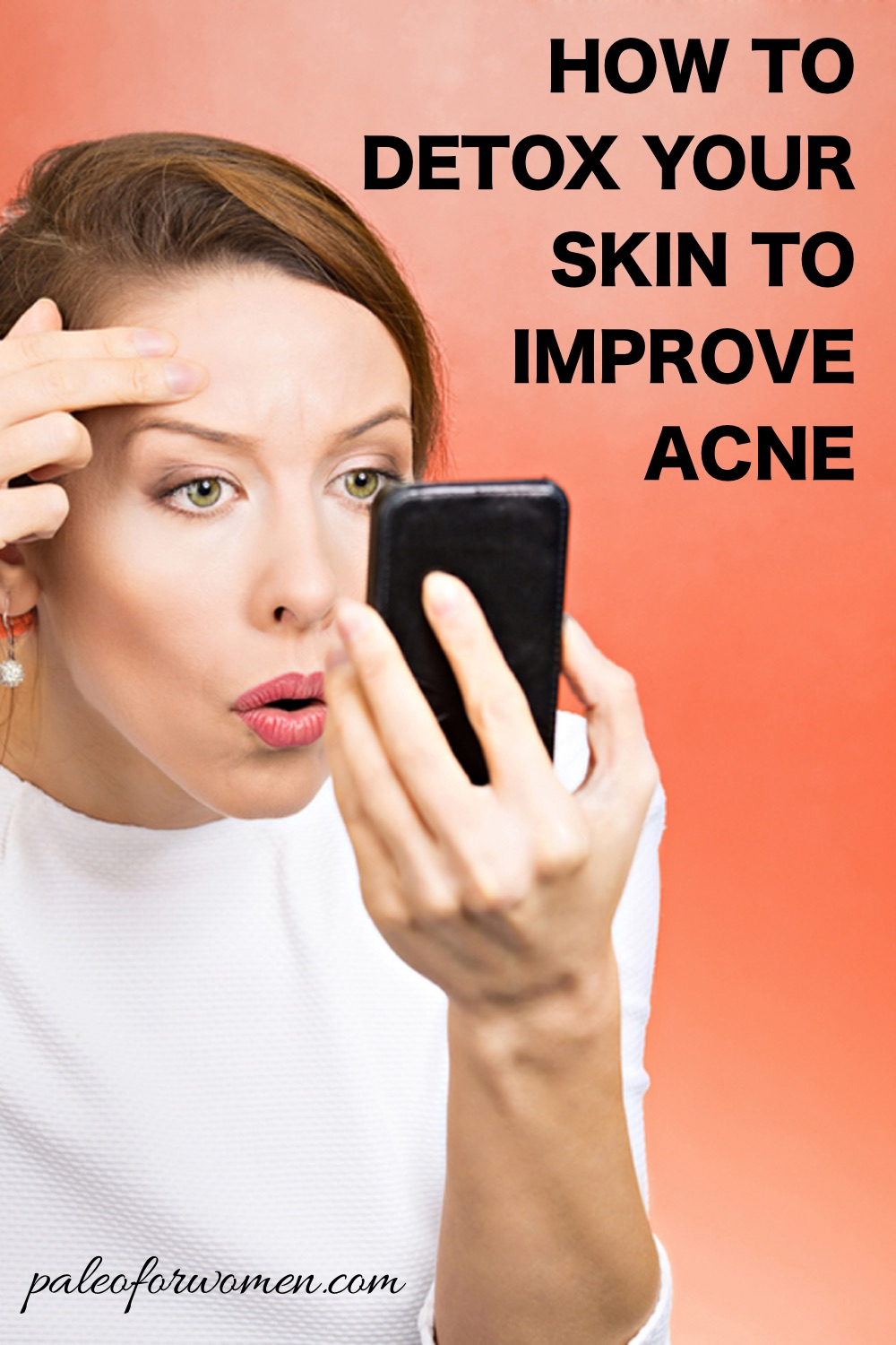 How to Detox Your Skin to Improve Acne - Paleo for Women