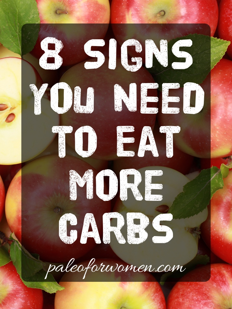 8 Signs You Need to Eat More Carbs - Paleo for Women
