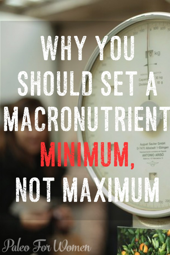 Tired of living with macronutrient limits?  Here's why setting a minimum is a MUCH better idea.