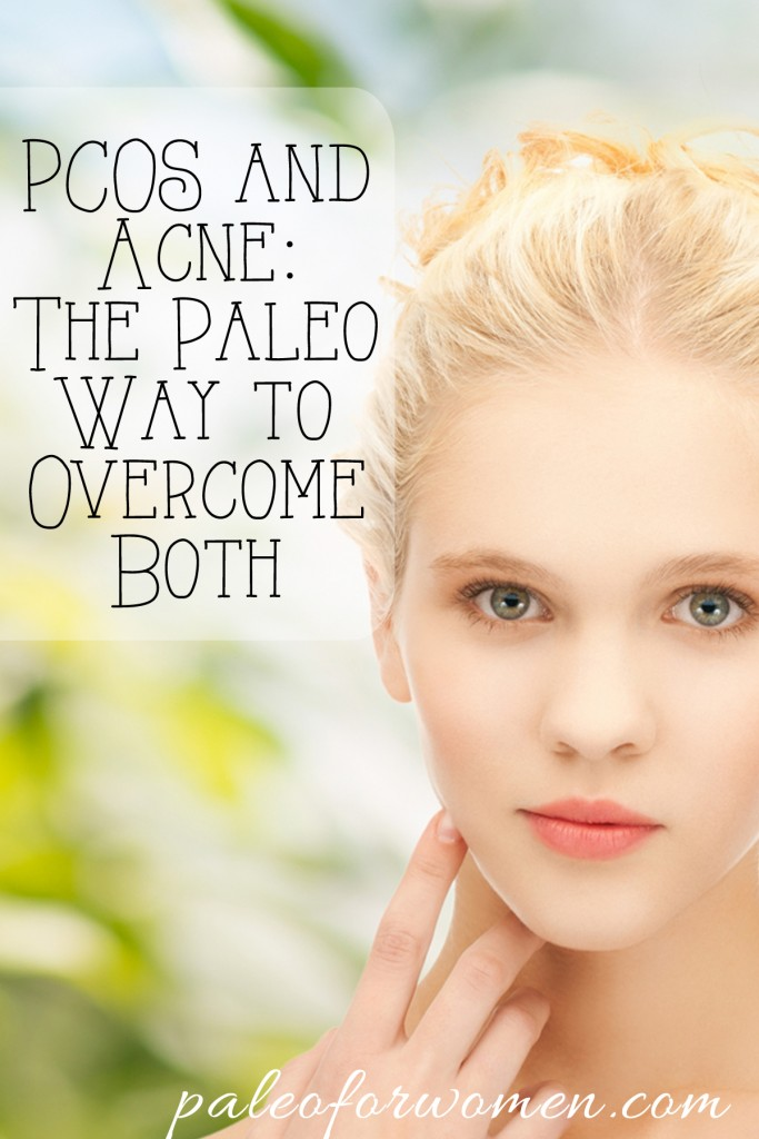 PCOS and Acne - Paleo for Women