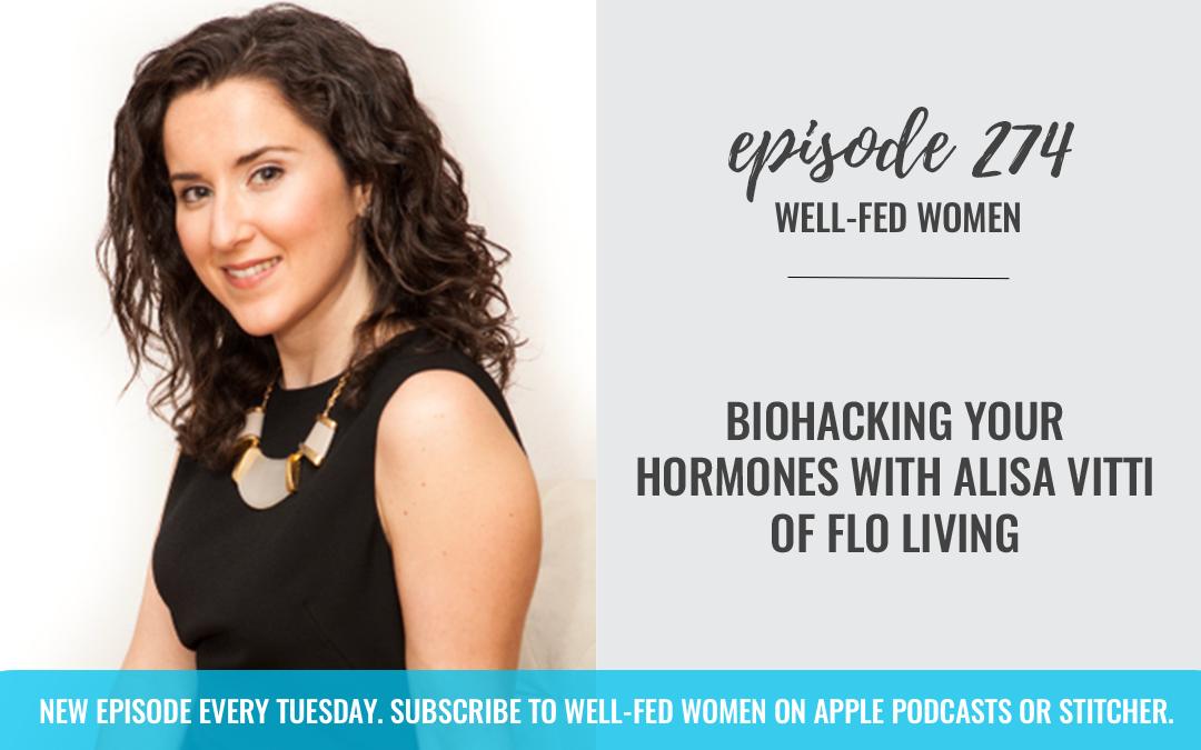 Biohacking Your Hormones with Alisa Vitti of Flo Living