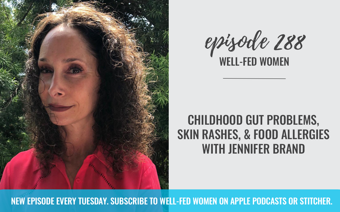 Childhood Gut Problems, Skin Rashes, and Food Allergies with Jennifer Brand