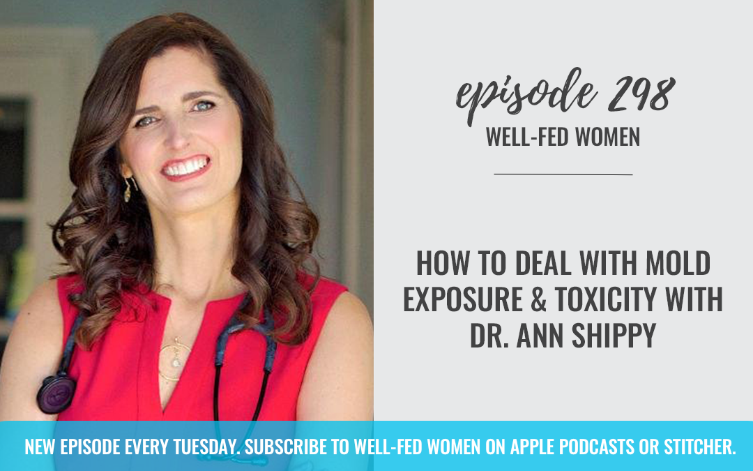 How to Deal with Mold Exposure and Toxicity with Dr. Ann Shippy