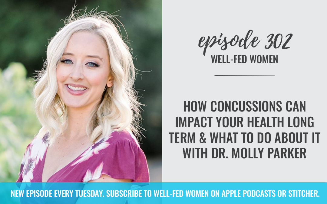 How Concussions Can Impact Your Health Long Term + What to Do About It with Dr. Molly Parker