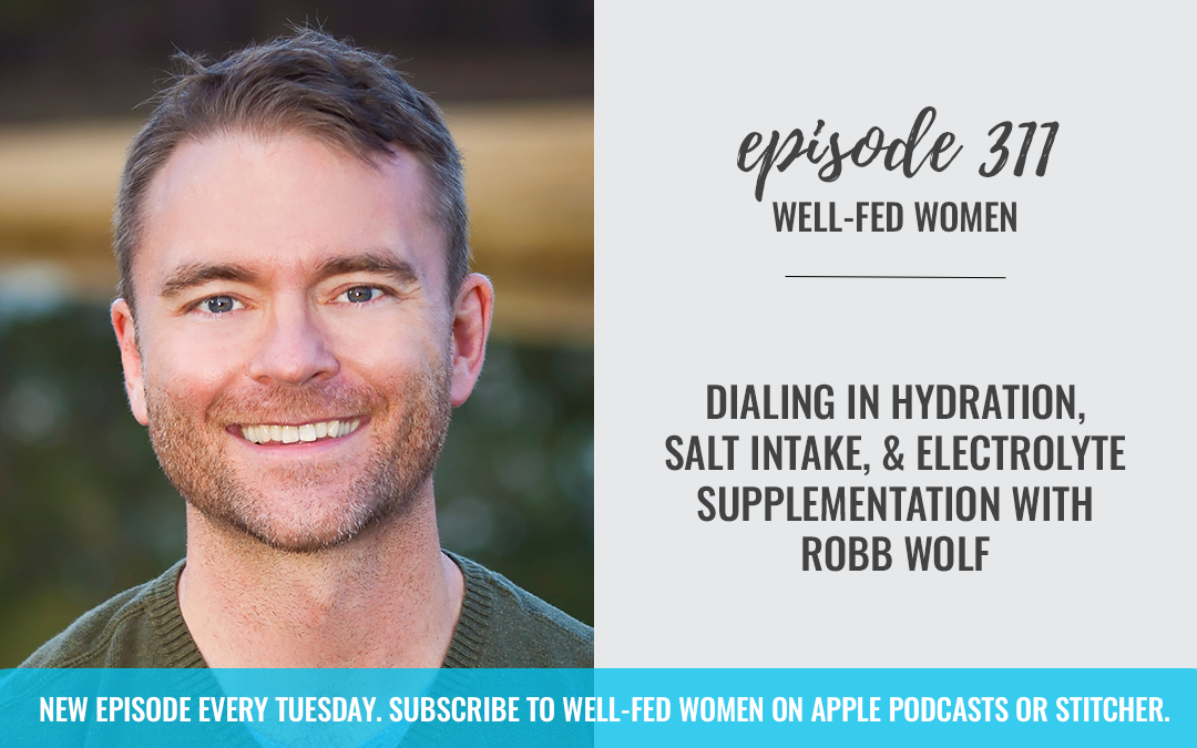 Dialing in Hydration, Salt Intake, and Electrolyte Supplementation with Robb Wolf