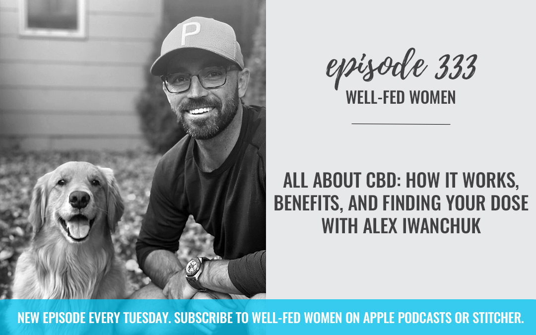 All about CBD: How It Works, Benefits, and Finding Your Dose with Alex Iwanchuk