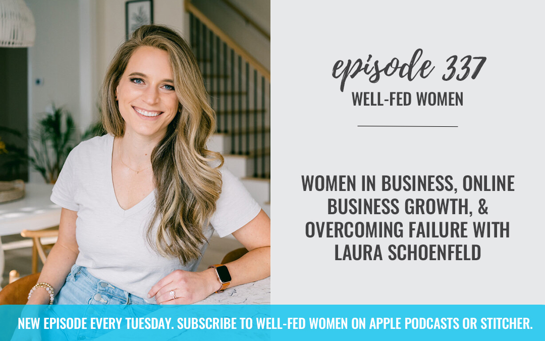 Women in Business, Online Business Growth, & Overcoming Failure with Laura Schoenfeld