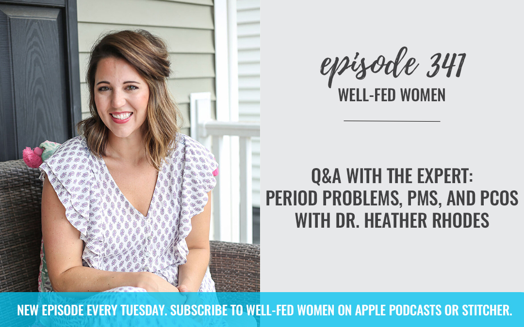 Q&A with the Expert: Period Problems, PMS, and PCOS with Dr. Heather Rhodes